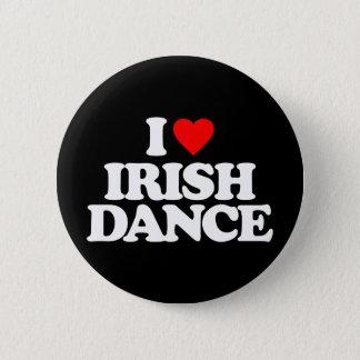 I LOVE IRISH DANCE 6 CM ROUND BADGE