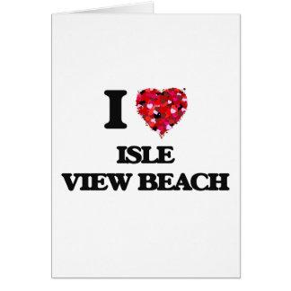 I love Isle View Beach Wisconsin Greeting Card