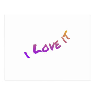 I Love It, colorful word art slogan Postcard