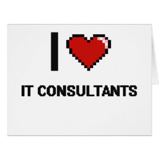 I love It Consultants Big Greeting Card