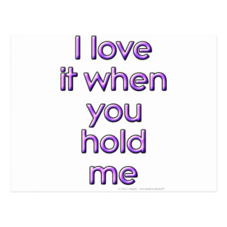 I love it when you hold me postcard