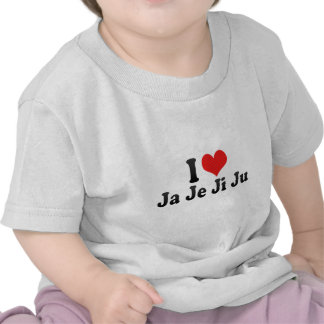 I Love Ja Je Ji Ju Tshirts