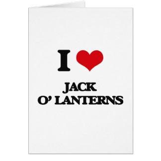 I Love Jack O' Lanterns Greeting Cards