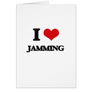 I Love Jamming Card