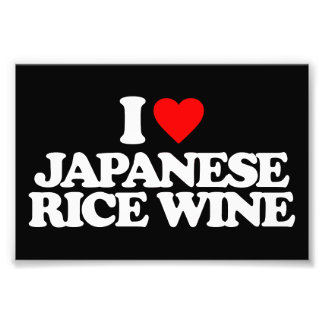 I LOVE JAPANESE RICE WINE PHOTOGRAPHIC PRINT