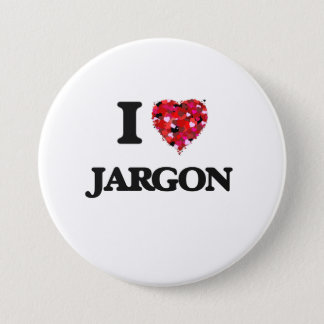 I Love Jargon 7.5 Cm Round Badge