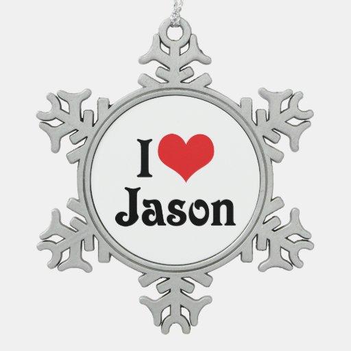 I Love Jason Ornaments