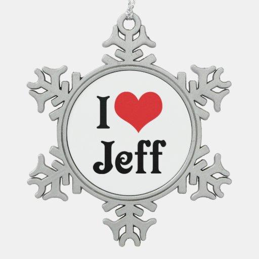 I Love Jeff Ornaments