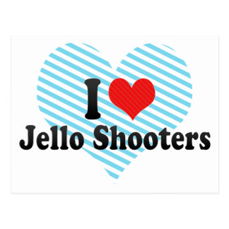 I Love Jello Shooters Post Cards