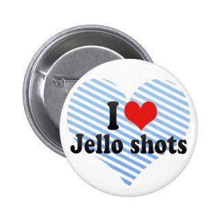I Love Jello shots Buttons