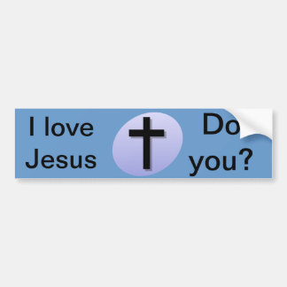 I love Jesus. Do you? Bumper sticker