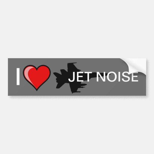 I Love Jet Noise Bumper Sticker
