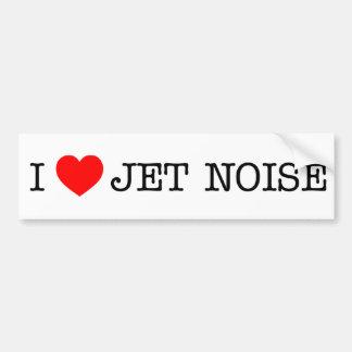 I love Jet Noise Bumper Sticker