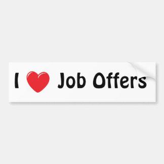 I Love Job Offers Car Bumper Sticker
