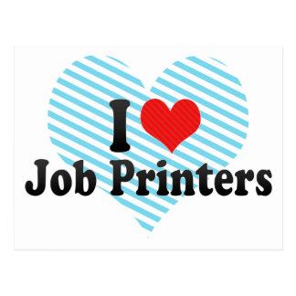 I Love Job Printers Post Cards