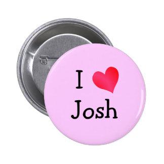 I Love Josh Pinback Button