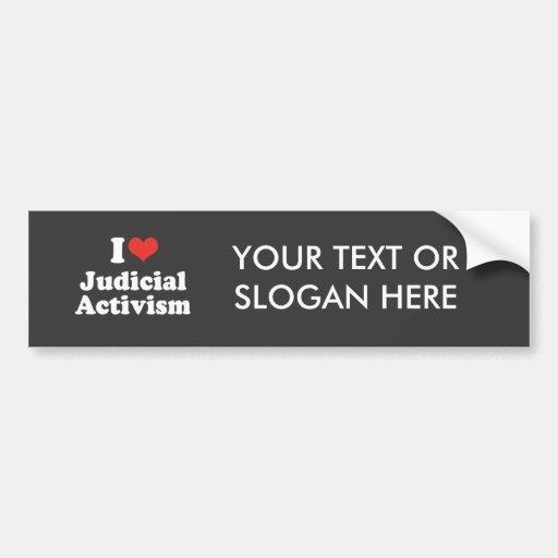 I LOVE JUDICIAL ACTIVISM - .png Bumper Sticker