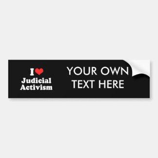 I LOVE JUDICIAL ACTIVISM.png Bumper Stickers