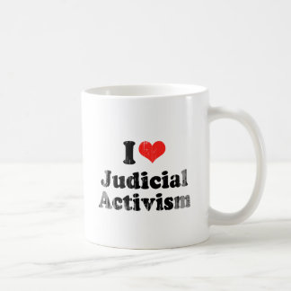 I LOVE JUDICIAL ACTIVISM.png Classic White Coffee Mug