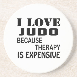 I Love Judo Because Therapy Is Expensive Coaster