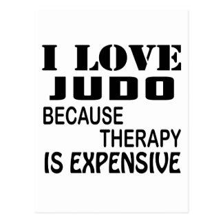 I Love Judo Because Therapy Is Expensive Postcard