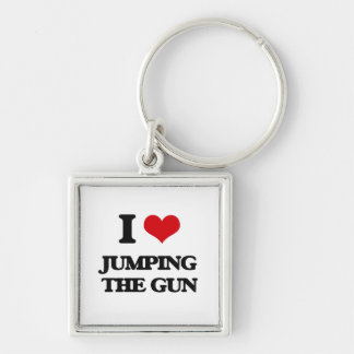 I love Jumping The Gun Silver-Colored Square Keychain