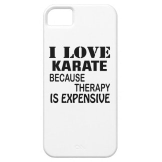 I Love Karate Because Therapy Is Expensive iPhone 5 Cover
