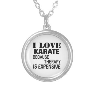 I Love Karate Because Therapy Is Expensive Silver Plated Necklace