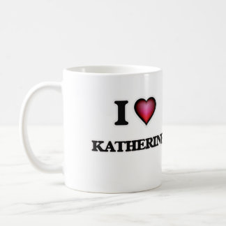 I Love Katherine Coffee Mug