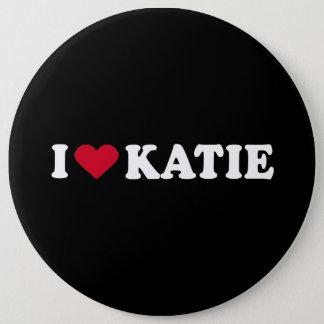 I LOVE KATIE2 6 CM ROUND BADGE
