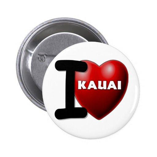 I Love Kauai, Hawaii Buttons