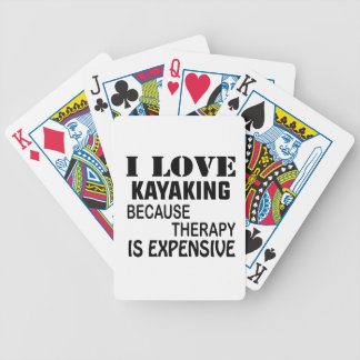 I Love Kayaking Because Therapy Is Expensive Bicycle Playing Cards