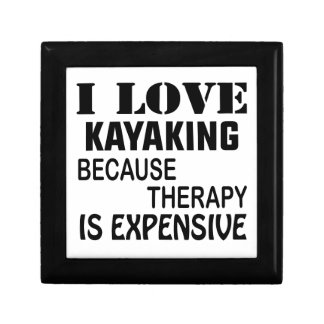 I Love Kayaking Because Therapy Is Expensive Gift Box