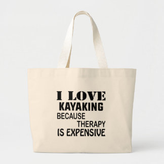 I Love Kayaking Because Therapy Is Expensive Large Tote Bag