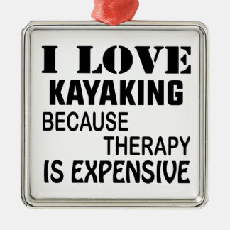 I Love Kayaking Because Therapy Is Expensive Metal Ornament