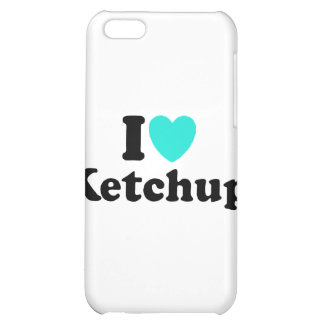 I Love Ketchup iPhone 5C Cases
