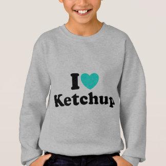 I Love Ketchup Sweatshirt