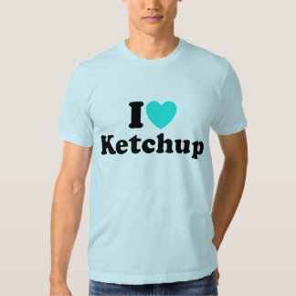 I Love Ketchup Tshirts
