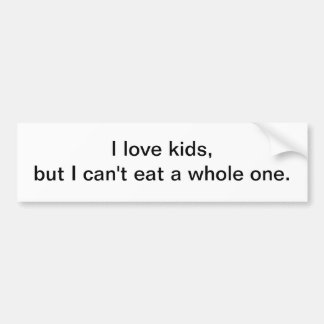 I love kids - bumper sticker