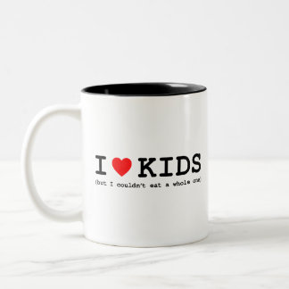 I Love Kids (But I Couldn't Eat A Whole One) Two-Tone Mug