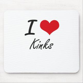 I Love Kinks Mouse Pad