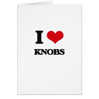 I Love Knobs Greeting Card