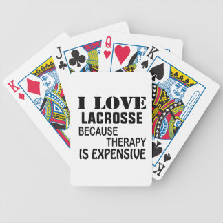 I Love Lacrosse  Because Therapy Is Expensive Bicycle Playing Cards