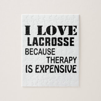 I Love Lacrosse  Because Therapy Is Expensive Jigsaw Puzzle