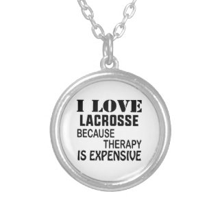 I Love Lacrosse  Because Therapy Is Expensive Silver Plated Necklace