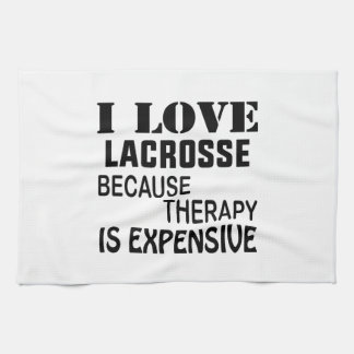 I Love Lacrosse  Because Therapy Is Expensive Tea Towel