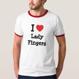 I love Lady Fingers heart T-Shirt