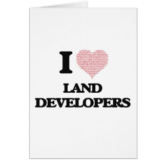 I love Land Developers (Heart made from words) Greeting Card