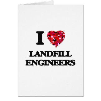 I love Landfill Engineers Greeting Card