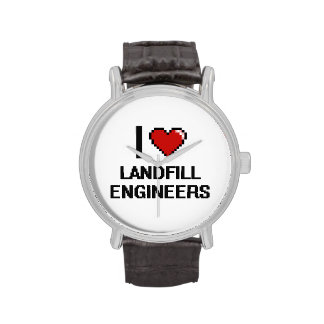 I love Landfill Engineers Wrist Watch